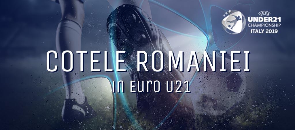 Campionatul European U21 2019 - cotele Romaniei