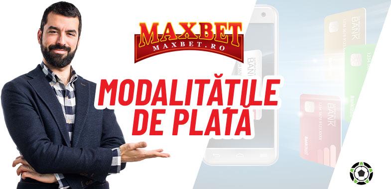 MaxBet metode de plata