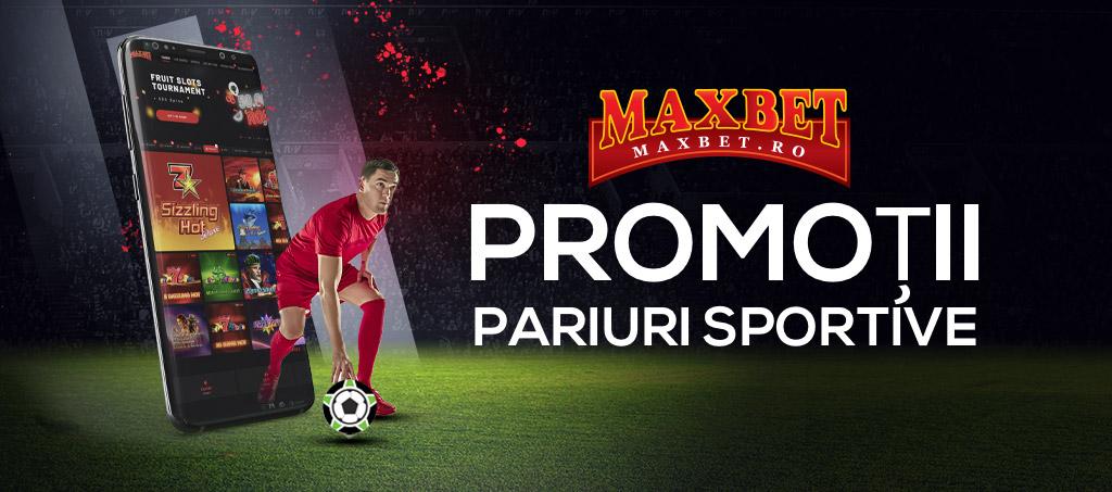 MaxBet Promotii Pariuri Sportive