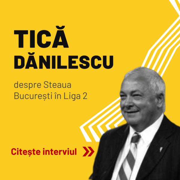 interviu tică dănilescu